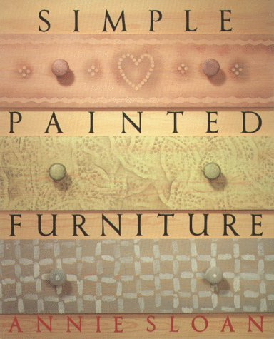 Simple Painted Furniture Annie Sloan