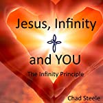 Jesus, Infinity and You: The Infinity Principle | Chad Steele