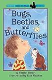 Bugs, Beetles, and Butterflies, Harriet Ziefert, 0613113683