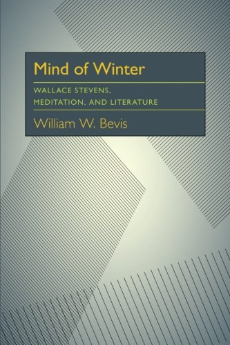Mind of Winter: Wallace Stevens, Meditation, and Literature (Critical Essays in Modern Literature)
