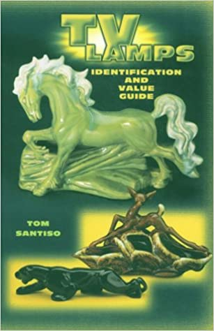 TV Lamps: Identification And Value Guide: Tom Santiso: 9781574321289:  Amazon.com: Books