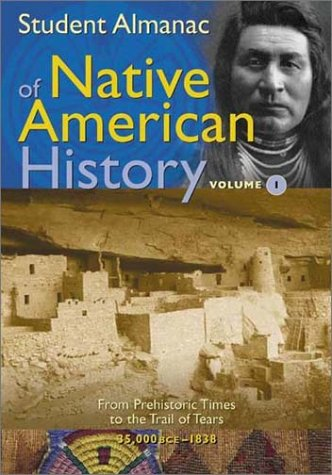 Student Almanac of Native American History [2 Volumes]: Student Almanac of Native American History (Middle School Reference) (Vol. 1 & 2) (Native American Art Projects For Middle School)
