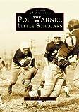 Pop Warner Little Scholars, Joel D. Balthaser, 0738535052