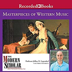 The Modern Scholar: Masterpieces of Western Music