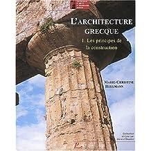 L'ARCHITECTURE GRECQUE T1 LES PRINCIPES DE LA CONSTRUCTION