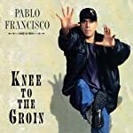 Knee to the Groin | Pablo Francisco