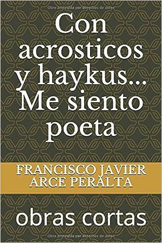 Con acrosticos y haykus... Me siento poeta: obras cortas (Si fuera escritor soñaria nº 2)