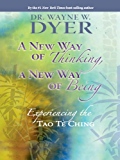 A New Way of Thinking, A New Way of Being: Experiencing the Tao Te Ching