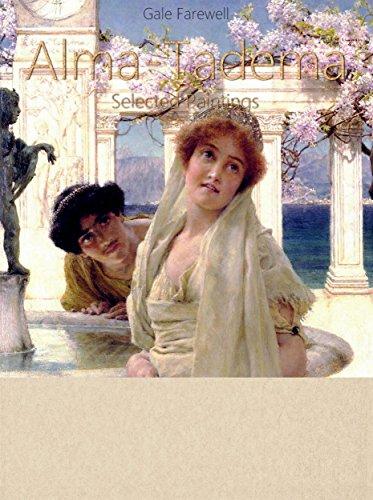Alma-Tadema:  Selected Paintings (Colour (Alma Tadema Painting)