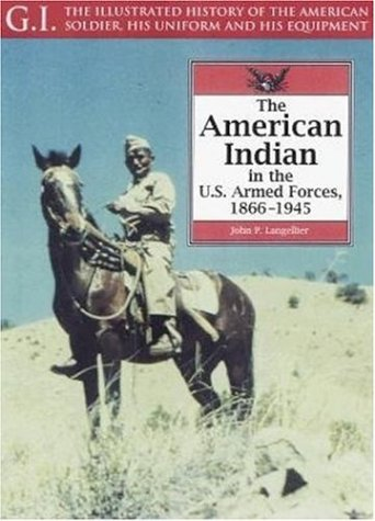 Read Online The American Indian in the U.S. Armed Forces: 1866-1945 (G.I. Series) pdf epub