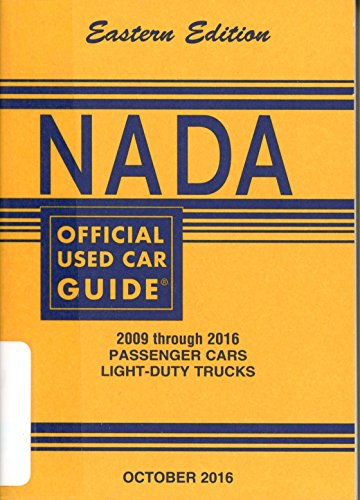 Nada Official Used Car Guide   Eastern Edition   2009 Through 2016 Passenger Cars   Light Duty Trucks     October  2016