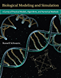 Biological Modeling and Simulation: A Survey of Practical Models, Algorithms, and Numerical Methods (Computational Molecular Biology)