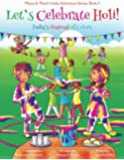 Let's Celebrate Holi! (Maya & Neel's India Adventure Series, Book 3) (Volume 3)