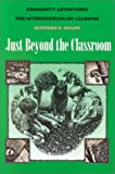 Just Beyond the Classroom : Community Adventures for Interdisciplinary Learning, Knapp, Clifford E., 1880785153