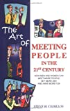 How to Help Men and Women Meet More People and Get More Sex : Meeting People, Cedillos, Steve H., 1591966582