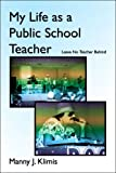 My Life As a Public School Teacher, Manny Klimis, 1413758924