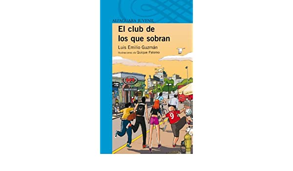 Amazon.com: El club de los que sobran (Spanish Edition) eBook: Luis Emilio Guzmán, Quique Palomo: Kindle Store