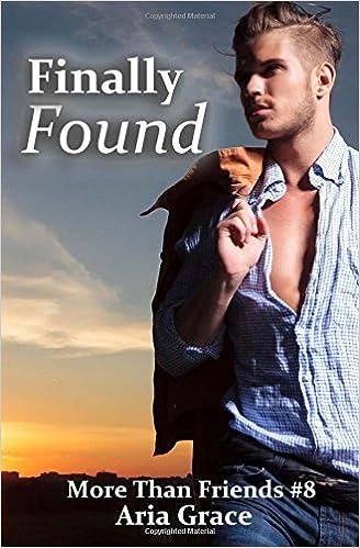 Finally Found: M/M Romance (More Than Friends) (Volume 8)