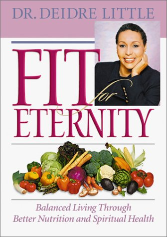Download Fit for Eternity: Balanced Living Through Better Nutrition and Spiritual Health pdf epub