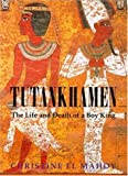 Front cover for the book Tutankhamen: The Life and Death of the Boy-King by Christine El Mahdy