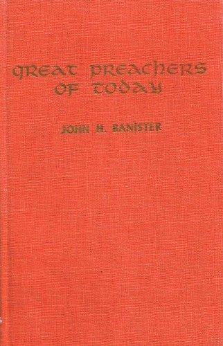 Great Preachers of Today : Sermons of John H. Banister