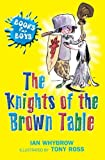 The Knights Of The Brown Table: Book 9 (Books For Boys)