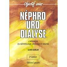 Néphro Uro Dialyse. L'infirmière en néphrologie, urologie et dyalise
