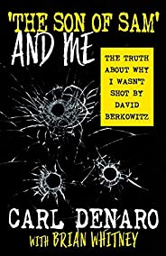 'THE SON OF SAM' AND ME: The Truth About Why I Wasn't Shot By David B