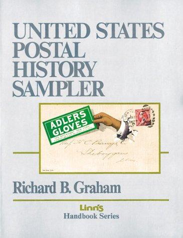 United States Postal History Sampler (Linn's handbook series)
