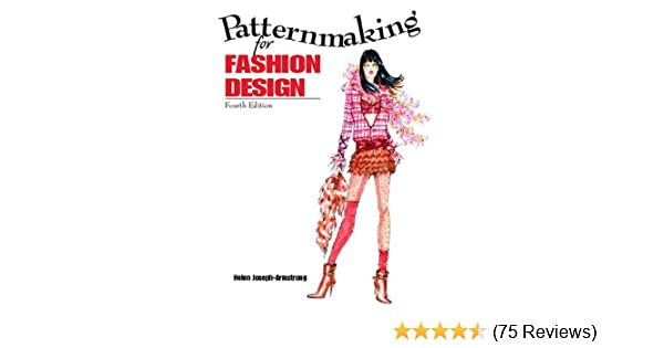 Patternmaking For Fashion Design 4th Edition Armstrong Helen Joseph 9780131112117 Amazon Com Books