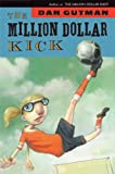 The Million Dollar Kick, Dan Gutman, 1417734221