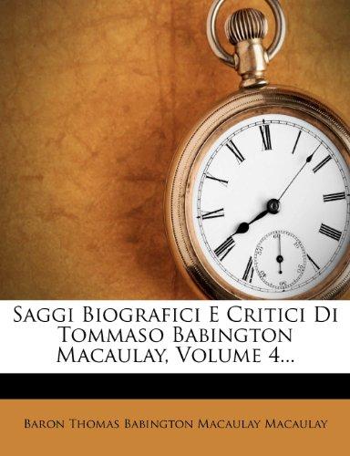 Saggi Biografici E Critici Di Tommaso Babington Macaulay, Volume 4...