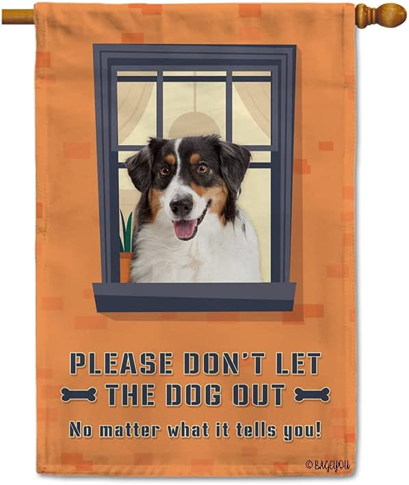 BAGEYOU Don't Let The Dog Out Sign House Flag No Matter What Australian Shepherd Dog Tells You Bone Window Decor Home Banner for Outside 28x40 Inch Print Both Sides