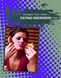 Eating Disorders, Crabtree Publishing Company Staff, 0778721833