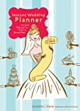 img - for Instant Wedding Planner: Get from 'Will You?' to 'I Do!' in Record Time book / textbook / text book