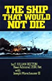 The Ship That Would Not Die, F. Julian Becton and Joseph Morschauser, 0933126875