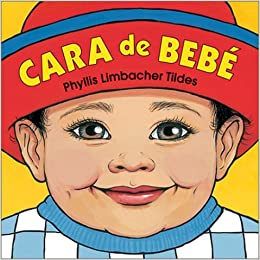 Cara De Bebe Phyllis Limbacher Tildes 9781570914287 Amazoncom Books