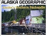 Alaska's Southern Panhandle, Alaska Geographic Society Staff, 1566610354