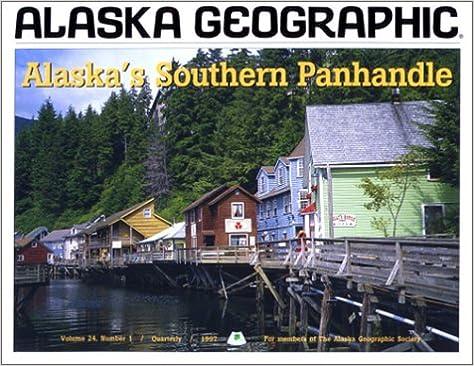 Alaska's Southern Panhandle (Alaska Geographic)