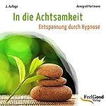 In die Achtsamkeit (Entspannung durch Hypnose) | Annegret Hartmann