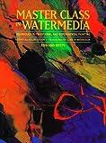 Master Class in Watermedia, Edward Betts, 0823030172