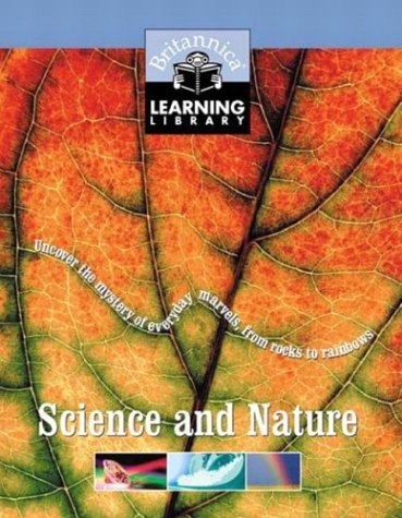 Science and Nature: Uncover the Mystery of Everyday Marvels, from Rocks to Rainbows (Britannica Learning Library) pdf