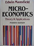 Microeconomics : Theory and Application, Mansfield, Edwin, 0393952185