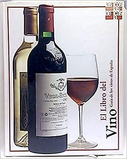 El Libro del Vino. Guía de los vinos de España: Amazon.es: Peris, Alfredo; Massats, Joan: Libros