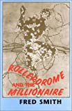 Rollerdrome and the Millionaire, Fred Smith, 1574231839