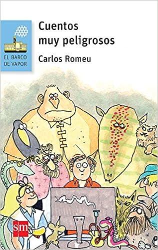 Cuentos muy peligrosos (Barco de Vapor Azul): Amazon.es: Carlos Romeu Muller: Libros