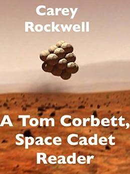 A Tom Corbett, Space Ranger Reader (Classic Martian Stories Book 7) by [Rockwell, Carey]
