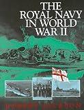 The Royal Navy in World War II, Robert Jackson, 1557507120