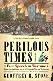 img - for Perilous Times: Free Speech in Wartime: From the Sedition Act of 1798 to the War on Terrorism book / textbook / text book