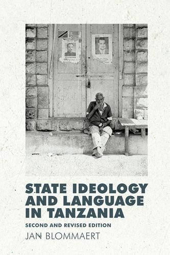 State Ideology and Language in Tanzania: Second and Revised Edition by Jan Blommaert - Stores Edinburgh Mall